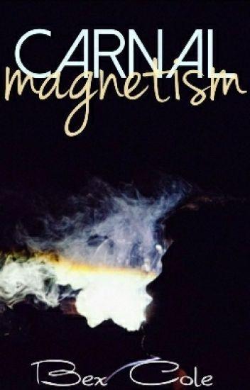 Carnal Magnetism