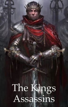 The King's Assassins by SelenaSuarez7