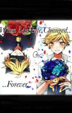 When my life changed forever..    {Adrien x Read} by Author_J_