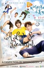 A Love So Beautiful by shenkhinah