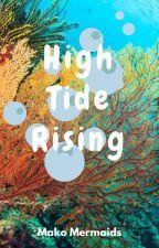 High Tide Rising |Mako Mermaids| by itzCory
