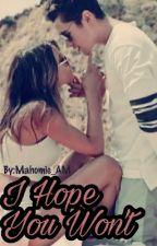 I Hope You Won't by Mahomie_AM