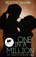One in a Million (The Four of Us #3) by eternalfelicity