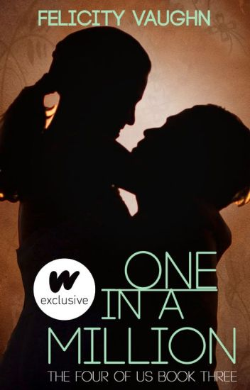 One in a Million (Book 3 in the Four of Us Trilogy)