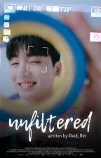 Unfiltered {Jungkook x Reader } by Avid_Rdr