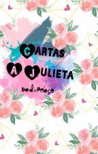 Cartas A Julieta #Wattys2018 by badxpeace