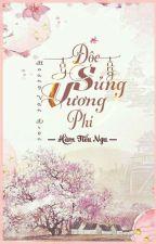[Edit] Độc Sủng Tùy Tùng Vương Phi - Hàm Tiểu Ngu by -BPHouse-
