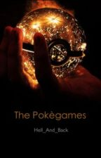 The Pokègames by Hell_And_Back
