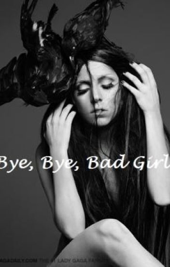 BAD GIRL NO LONGER!!