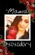 """""""Mama"""" by xoxo_Dory"""