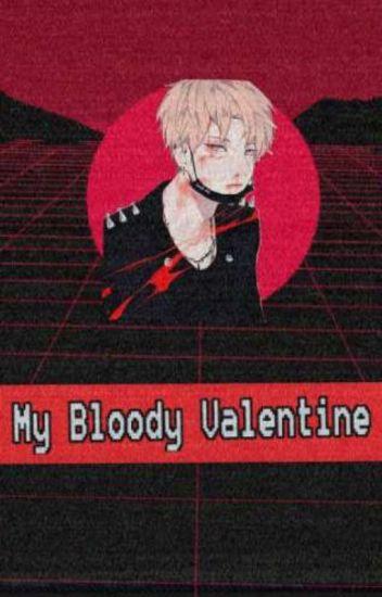 My Bloody Valentine// Yandere Boy X Reader Lemon - afton♡ - Wattpad