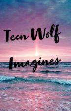 Teen Wolf Imagines  by Ellaenchanted42