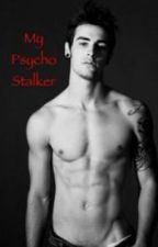 My Psycho Stalker by shooting_star890