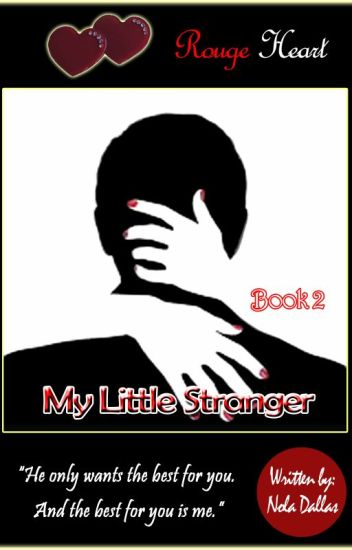 "My Little Stranger (ROUGE HEART SERIES: BOOK 2) ""Completed"""