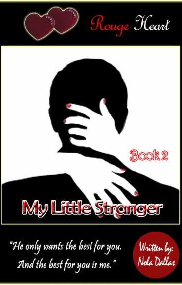 """My Little Stranger (ROUGE HEART SERIES: BOOK 2) """"Completed"""""""