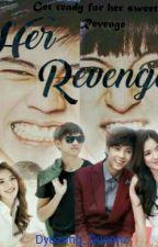 Her Revenge(Kairo & Irah) COMPLETE by Dyozang_Queenz