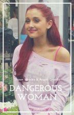 Dangerous Woman | sm.& ag. by evelinetti
