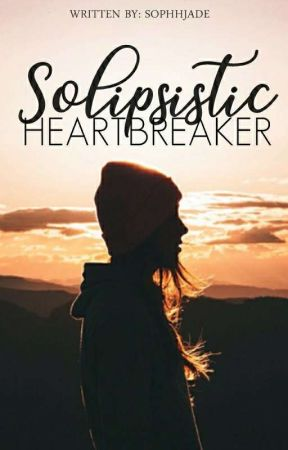 Solipsistic Heartbreaker by sophhjade