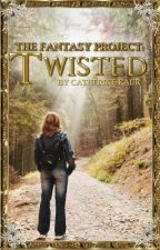 The Fantasy Project: Twisted by Just_A_FAYZ