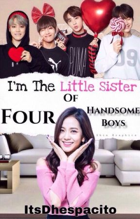 I'm the little sister of four handsome boys ( Editing) by JobeldestinyLorcina