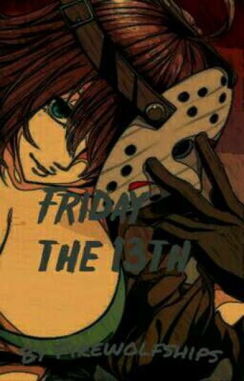 Friday the 13th (M!Reader X Fem Jason Voorhess) (Completed)