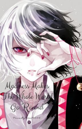 Madness Makes The Whole World Go Round (RWBY x Insane! Male Reader