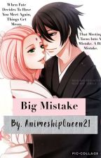 Big Mistake Sequel To Best Mistake by AnimeshipQueen21
