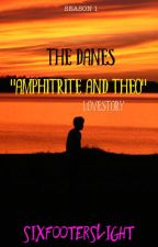 "The Danes:  ""Amphitrite and Theo Lovestory"" Season 1 by SixfooterSlight"