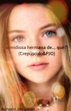 semidiosa hermana de... qué?! (Crepúsculo&PJO) Nico Y Tu by _DiAngeloA5