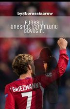 Fußball Oneshot Sammlung. (BoyxGirl) by borussiacrew