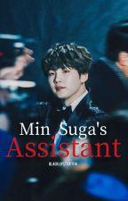Min Suga's Assistant (Min Yoongi Tagalog Fan Fiction) by BlackLipstick1516