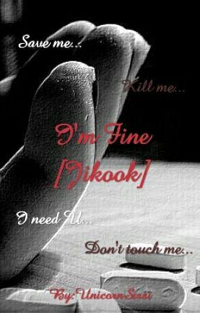 I'm Fine [Jikook] by UnicornSissi