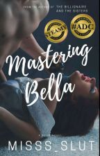 Mastering bella(a bdsm story) by misss_slut