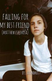 Falling for my Best Friend (Matthew Espinosa) by zayummatt