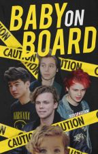 Baby On Board (A 5SOS Fanfic) by 5SOSPHTeam