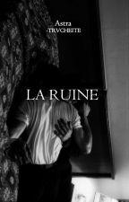 La Ruine by vnknownpsycho