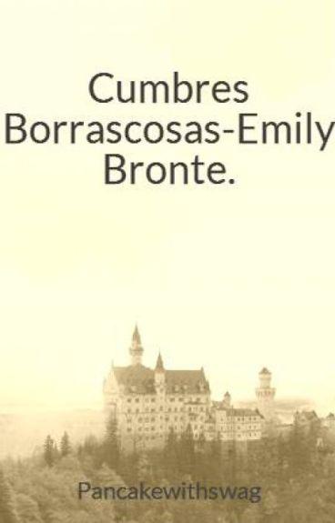 Cumbres Borrascosas-Emily Bronte.