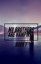 My brothers are vampires || EXO || BOOK 1 (COMPLETE) by saranghae_seventeen