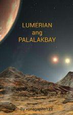LUMERIAN : Ang Paglalakbay by vonagapito123