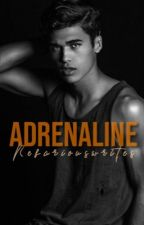 ADRENALINE. (The Gang Lord Trilogy #2) by nefariouswrites