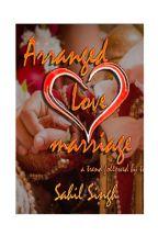 Arranged Love Marriage by SahilSiNgh142
