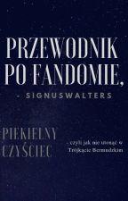 Przewodnik Po Fandomie by SignusWalters