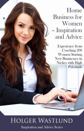 Home Business for Women - Inspiration and Advice by HolgerWastlund