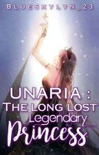 Unaria : The Long Lost Powerful And Legendary Princess by BlueSkylyn_23