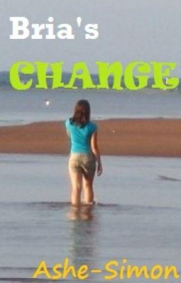 Bria's Change