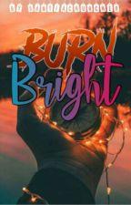 Burn Bright by XantiaChurcher