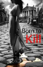 Born to Kill by greatwolf3