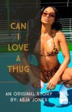 Can I Love A Thug || Editing || by AsjaxMichaelle