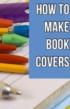 How to Make Book Covers by Saving_Africa