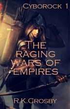 The raging wars of empires  by TheShadowEmpress